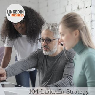 104- LinkedIn Strategy in 7 domande