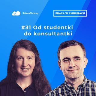 Odc. #31 Od studentki Szkoły Chmury do Architekta AWS. Gość: Karolina Boboli