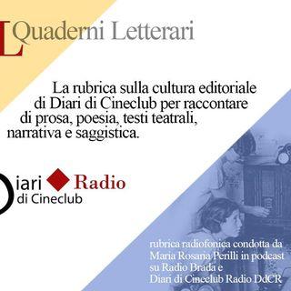 """Diari di Cineclub """"QUADERNI LETTERARI: La figura dell'editor"""" con Ennio Bazzoni e Paolo Piazzesi conduce Maria Rosaria Perilli"""