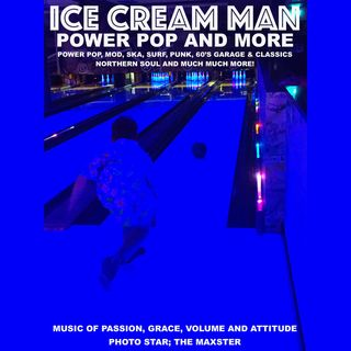 Ice Cream Man Power Pop And More #319