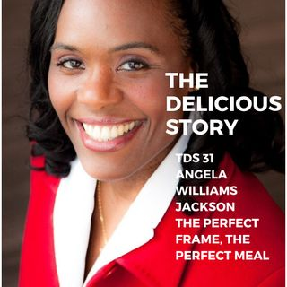 TDS 31 ANGELA WILLIAMS JACKSON THE PERFECT FRAME THE PERFECT MEAL