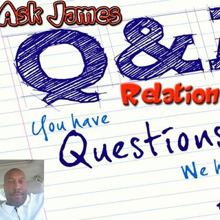 Ask James Relationship Question Q&A