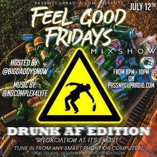 #FeelGoodFridays Drunk Af Edition: @Bigdaddysnow