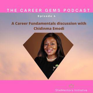 A Career Fundamentals discussion with - Chidinma Emodi