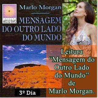 """Podcast: 3º Dia Leitura do livro """"Mensagem do Ouro Lado do Mundo"""" de Marlo Morgan."""