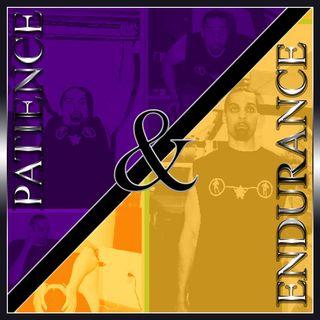 Patience & Endurance