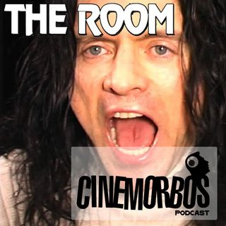 Cinemorbos Podcast: The Room (2003) - EP 1