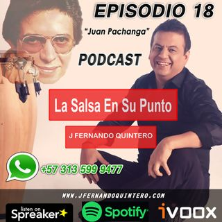"EPISODIO 18-Héctor Lavoe ""Juan Pachanga"""