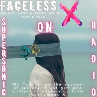 FACELESS X - EPISODE 1