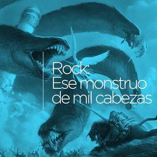 #1. El Monstruo de las Mil Cabezas: ROCK.