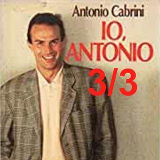 """Io, Antonio"" - Capitolo 3, TERZA parte"