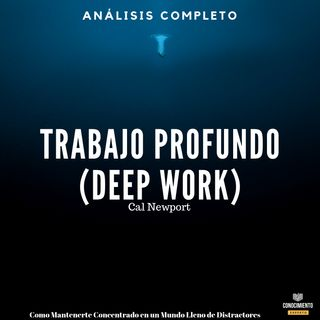 105 -Trabajo Profundo - Análisis Completo del Libro