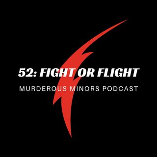 52: Fight or Flight (John Katehis)