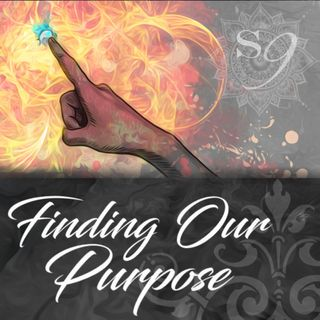 Session 9: Finding Our Purpose