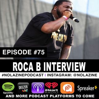 Episode #75 Music Artist ROCA B Interview