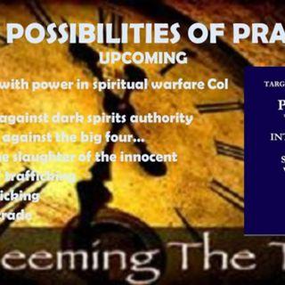 ASTOUNDING POWER OF  PRAYER PART 3 POSSIBILITIES NOW