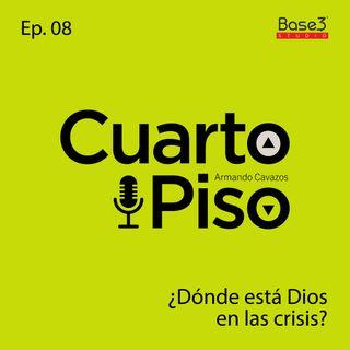 ¿Dónde está Dios en las crisis? | Ep. 08
