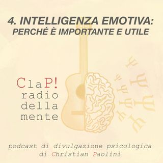 Episodio 4. Intelligenza emotiva: perchè è importante e utile