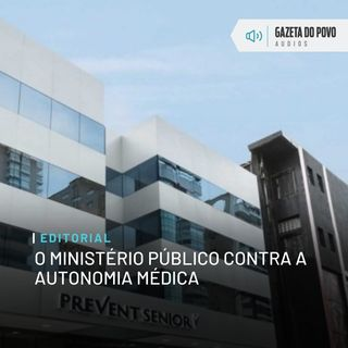 Editorial: O Ministério Público contra a autonomia médica