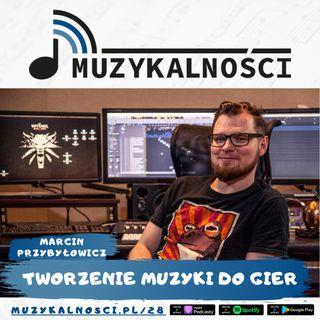 28: To nie jest robota w której grasz solo, czyli jak powstaje muzyka do gier typu Cyberpunk 2077 i Wiedźmin 3 – Marcin Przybyłowicz