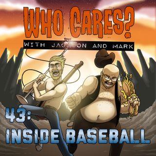 43: Inside Baseball