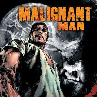 Source Material #282 - Malignant Man (Boom! Studios, 2011)