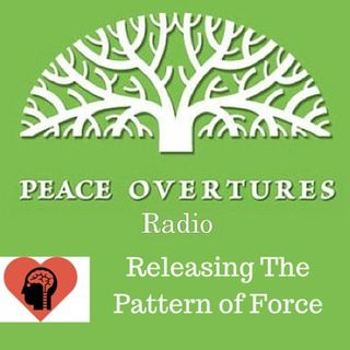 Episode #15 Releasing The Pattern Of Force