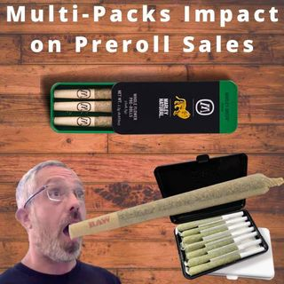 Examining the impact of multi-packs on cannabis pre-roll sales | Headset