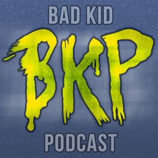 Badkidcast Makes A comeback