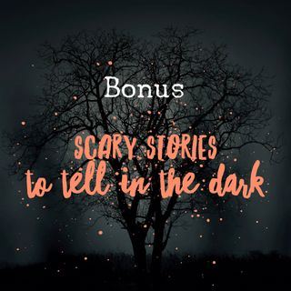 Scary Stories to Tell in the Dark - A MSCW Bonus Episode