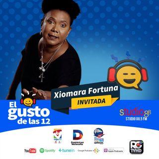 El Gusto de las 12 Episodio 30. Agosto 9-2019 Xiomara Fortuna