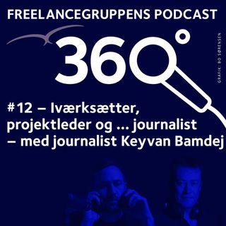 # 12 Iværksætter, projektleder og … journalist  med Keyvan Bamdej