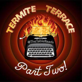 68 - Termite Terrace, Part 2