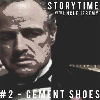 02 - Cement Shoes