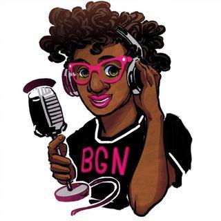 #BGNPodcast Extra - Randomness