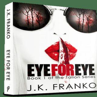 J.K. Franko EYE FOR EYE