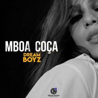 Dream Boyz - Mboa Coça (BAIXAR AGORA MP3)