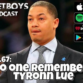The Buffet Boys Podcast Ep.67: No One Remembers Tyronn Lue