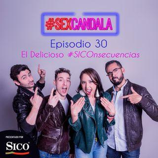 Ep 30 El Delicioso #SICOnsecuencias