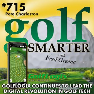 GolfLogix Continues to Lead the Digital Revolution in Golf Technology featuring President Pete Charleston