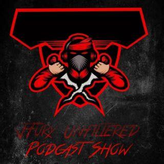 Episode 3 - JFury Unfiltered