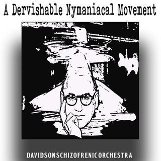 A Dervishable Nymaniacal Movement