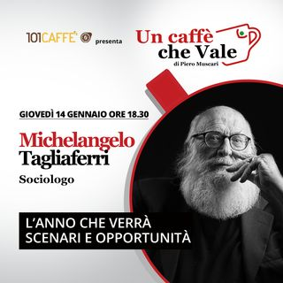 Michelangelo Tagliaferri: L'anno che verrà, scenari e opportunità