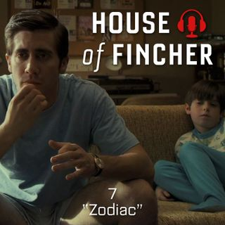 House of Fincher - 07 - Zodiac
