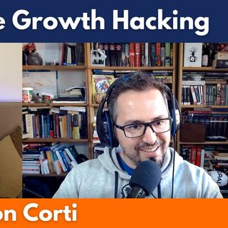 Técnicas Growth Hacking para maximizar ingresos online, con Corti #89