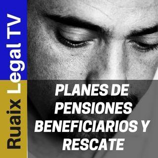 Fondos y Planes de Pensiones | Beneficiarios | Rescate