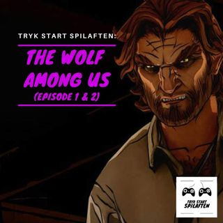 Spilaften 04 - The Wolf Among Us