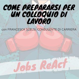 JR 27 | Come prepararsi per un colloquio di lavoro - con Francesca Scelsi