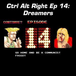 CTRL ALT RIGHT Episode 14 Dreamers