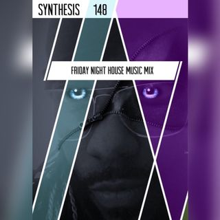 Friday Night House Music Mix - 148 SYNTHESIS